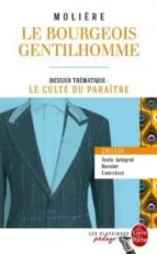 LE BOURGEOIS GENTILHOMME (TEXTE INTEGRAL/DOSSIER/EXERCICES)