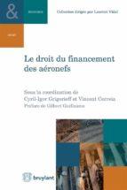 le droit du financement des aéronefs (ebook)-vincent correia-9782802759751