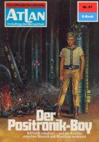 ATLAN 61: DER POSITRONIK-BOY (HEFTROMAN)
