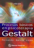 procesos basicos en psicoterapia gestalt-fernando garcia licea-9786074480351