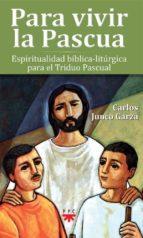 para vivir la pascua (ebook)-carlos junco garza-9786079439651