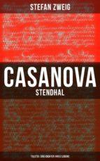 casanova   stendhal   tolstoi: drei dichter ihres lebens (ebook) stefan zweig 9788027217151