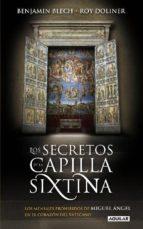 los secretos de la capilla sixtina-benjamin blech-roy doliner-9788403099951