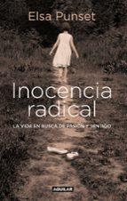 inocencia radical: la vida en busca de pasion y sentido-elsa punset-9788403599451