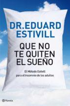 que no te quiten el sueño (ebook)-eduard estivill-9788408006251