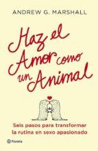 haz el amor como un animal-andrew g. marshall-9788408112051