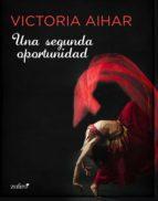 una segunda oportunidad (ebook)-victoria aihar-9788408138051