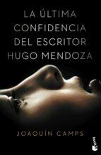 La ultima confidencia del escritor hugo mendoza Libros de Amazon para descargar en ipad