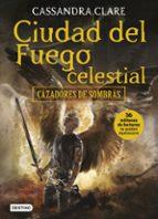 ciudad del fuego celestial (cazadores de sombras 6)-cassandra clare-9788408170051