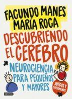 descubriendo el cerebro: neurociencia para pequeñas y mayores-facundo manes-9788408178651