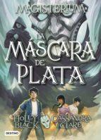 magisterium. la máscara de plata (ebook)-cassandra clare-holly black-9788408179351