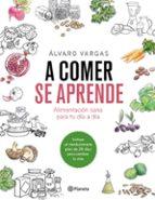 a comer se aprende-alvaro vargas-9788408184751