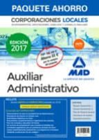 PAQUETE AHORRO AUXILIAR ADMINISTRATIVO DE CORPORACIONES LOCALES. AHORRO DE 55 EUROS (INCLUYE TEMARIO GENERAL VOLUMENES 1 Y 2; TEST DEL TEMARIO GENERAL; SIMULACROS DE EXAMEN; SUPUESTOS PRACTICOS Y ACCE