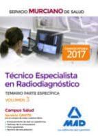 técnico especialista en radiodiagnóstico del servicio murciano de salud. temario parte específica volumen 3 9788414212851