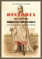 historia de las cuatro ordenes militares: santiago, calatrava, al cantara y montesa (2ª ed.)-jose fernandez llamazares-9788415177951
