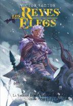 los reyes elfos: la saga de ehren heldentodsson (ed.integral) victor santos 9788415296751