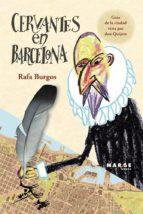 El libro de Cervantes en barcelona autor RAFA BURGOS DOC!