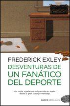 desventuras de un fanatico del deporte frederick exley 9788415355151