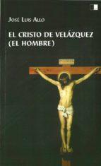 el cristo de velazquez (el hombre) jose luis allo falces 9788415359951