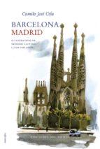 BARCELONA, MADRID de CAMILO JOSE CELA