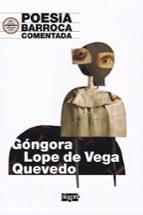 poesia barroca comentada: gongora, lope de vega y quevedo rocio calvo del pino 9788415380351