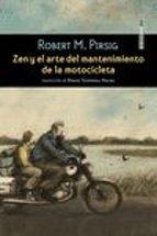 zen y el arte del mantenimiento de la motocicleta robert m. pirsig 9788415601951