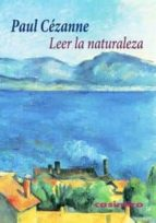 leer la naturaleza paul cezanne 9788415715351