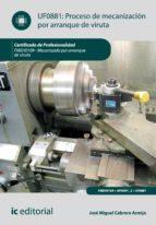 proceso de mecanización por arranque de viruta. fmeh0109 (ebook) jose miguel cabrero armijo 9788415942351