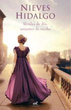 rivales de dia, amantes de noche (un romance en londres 1) nieves hidalgo 9788416076451