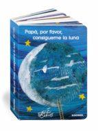 El libro de Papá, por favor, consígueme la luna autor ERIC CARLE DOC!