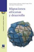 migraciones africanas y desarrollo carmen lazaro guillamon 9788416356751