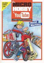 de microhobby a youtube: prensa de videojuegos en españa david martinez 9788416436651