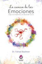 la ciencia de las emociones: viaje a la medicina y la salud del futuro-fahad basheer-9788416847051