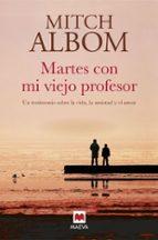 martes con mi viejo profesor mitch albom 9788417108151