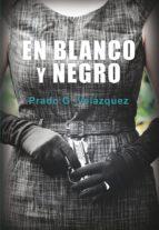 en blanco y negro-prado g. velazquez-9788417319151
