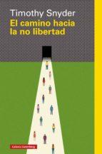 el camino hacia la no libertad (ebook)-timothy snyder-9788417355951