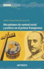 mecanismos de control social y politico en primer franquismo julian chaves palacios 9788417556051