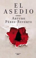 el asedio-arturo perez-reverte-9788420405551
