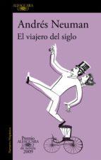 el viajero del siglo (premio alfaguara de novela 2009) (ebook)-andres neuman-9788420498751