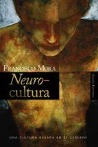 neurocultura: una cultura basada en el cerebro francisco mora 9788420647951