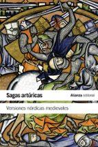 sagas arturicas: versiones nordicas medievales 9788420650951