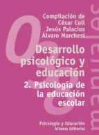 desarrollo psicologico y educacion (vol. 2): psicologia de la edu cacion escolar jesus palacios alvaro marchesi cesar coll 9788420686851