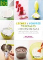 leches y yogures vegetales hechos en casa anne brunner 9788425518751
