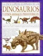 la enciclopedia ilustrada de los dinosaurios y otros animales pre históricos dougal dixon 9788428215251