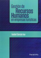gestion de recursos humanos en empresas turisticas-isabel garcia isa-9788428307451