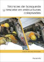 tecnicas de busqueda y rescate en estructuras colapsadas jose joaquin sanchez fernandez 9788428337151
