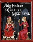 (pe) atlas historico de la cultura medieval-roberto barbieri-9788428531351
