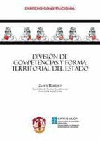 division de competencias y forma territorial del estado javier ruiperez alamillo 9788429017151