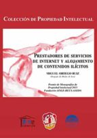 prestadores de servicios de internet y alojamiento de contenidos ilícitos-miguel ortego ruiz-9788429018851