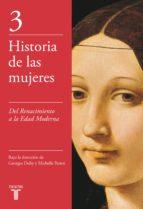 del renacimiento a la edad moderna (historia de las mujeres 3) (ebook) george duby michelle perrot 9788430622351